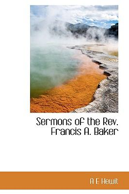 Sermons of the Rev Francis a Baker  N/A 9781113892010 Front Cover