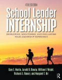 School Leader Internship Developing, Monitoring, and Evaluating Your Leadership Experience 4th 2017 (Revised) 9781138824010 Front Cover