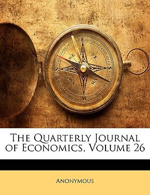 Quarterly Journal of Economics  N/A 9781147185010 Front Cover