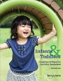 Infants, Toddlers, and Caregivers: Caregiving and Responsive Curriculum Development  2016 9781305501010 Front Cover