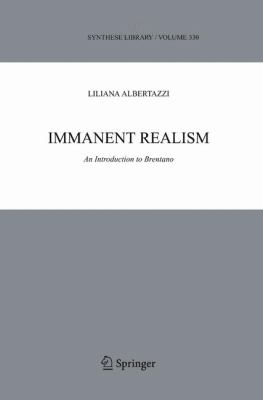 Immanent Realism An Introduction to Brentano  2006 9781402042010 Front Cover