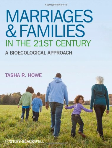 Marriages and Families in the 21st Century A Bioecological Approach  2011 edition cover