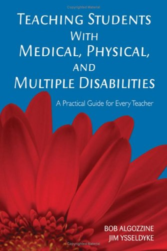 Teaching Students with Medical, Physical, and Multiple Disabilities A Practical Guide for Every Teacher  2006 edition cover