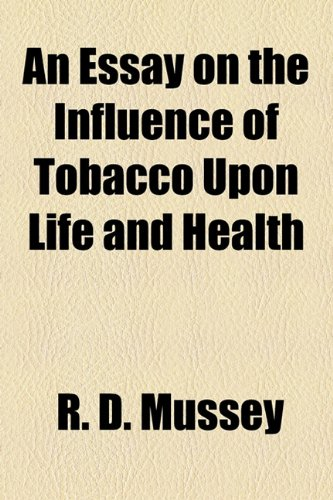 Essay on the Influence of Tobacco upon Life and Health  2010 edition cover