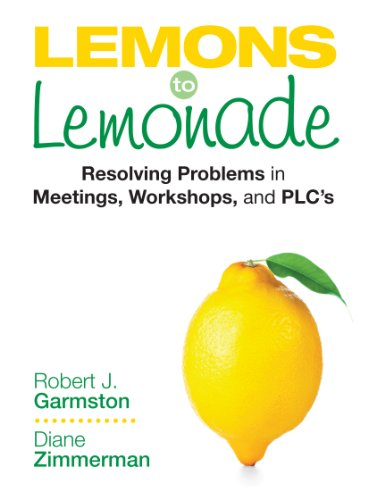 Lemons to Lemonade Resolving Problems in Meetings, Workshops, and PLCs  2013 edition cover