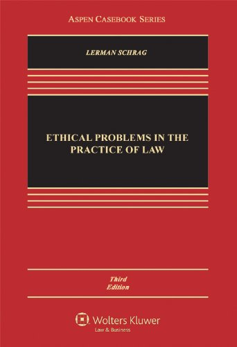 Ethical Problems in the Practice of Law  3rd 2012 (Revised) 9781454803010 Front Cover