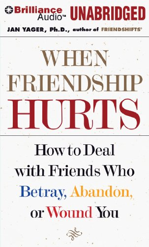 When Friendship Hurts: How to Deal with Friends Who Betray, Abandon, or Wound You, Library Edition  2012 edition cover