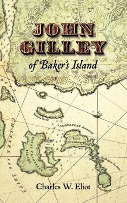 John Gilley of Baker's Island   2003 9781557090010 Front Cover