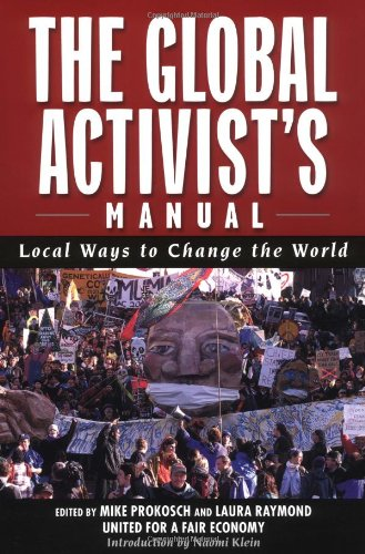Global Activists' Manual Acting Locally to Transform the World  2002 9781560254010 Front Cover