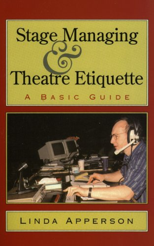 Stage Managing and Theatre Etiquette A Basic Guide N/A edition cover