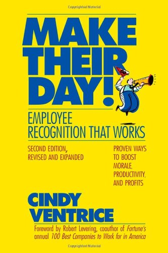 Make Their Day! Employee Recognition That Works 2nd 2009 edition cover