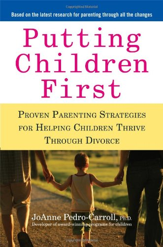 Putting Children First Proven Parenting Strategies for Helping Children Thrive Through Divorce  2010 edition cover