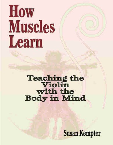 How Muscles Learn Teaching the Violin with the Body in Mind  2003 edition cover