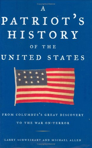 Patriot's History of the United States From Columbus's Great Discovery to the War on Terror  2004 edition cover