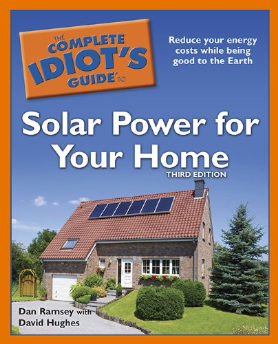 Complete Idiot's Guide to Solar Power for Your Home  3rd edition cover
