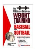Ultimate Guide to Weight Training for Baseball and Softball 2nd 9781932549010 Front Cover