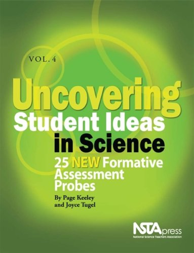 Uncovering Student Ideas in Science, Volume 4 25 New Formative Assessment Probes  2009 edition cover