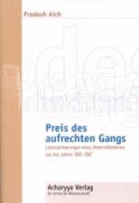 Preis des aufrechten Gangs: Lebenserinnerungen eines Universitätslehrers aus den Jahren 1957-1987 N/A edition cover