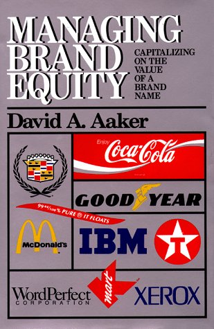 Managing Brand Equity Capitalizing on the Value of a Brand Name  1991 edition cover