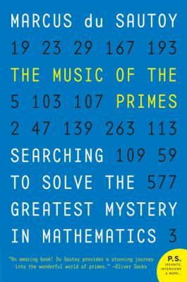 Music of the Primes Searching to Solve the Greatest Mystery in Mathematics  2004 edition cover