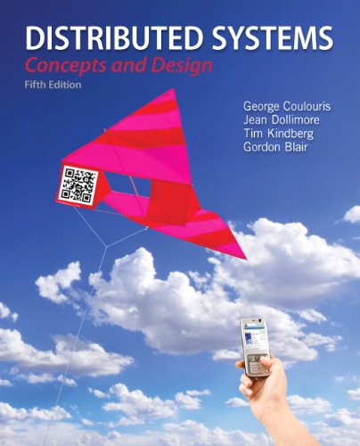 Distributed Systems Concepts and Design 5th 2012 (Revised) 9780132143011 Front Cover