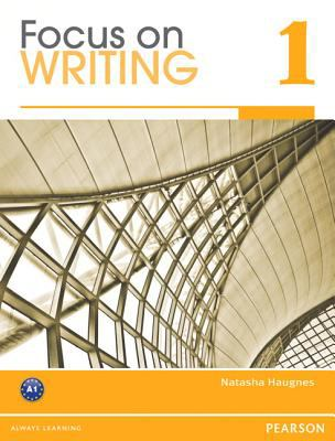 Focus on Writing   2012 9780132862011 Front Cover