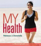 My Health An Outcomes Approach Plus MasteringHealth with EText -- Access Card Package 2nd 2016 9780133865011 Front Cover