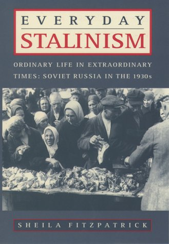 Everyday Stalinism Ordinary Life in Extraordinary Times - Soviet Russia in the 1930s  2000 edition cover