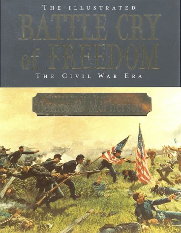 Illustrated Battle Cry of Freedom The Civil War Era  2003 edition cover