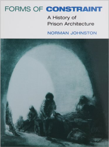 Forms of Constraint A History of Prison Architecture  2006 9780252074011 Front Cover