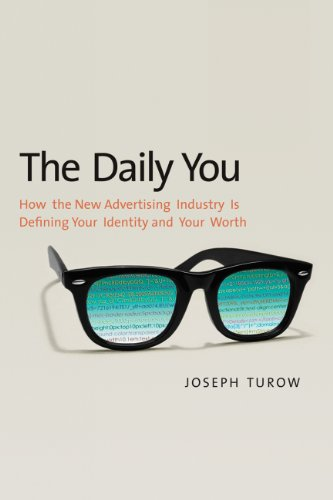 Daily You How the New Advertising Industry Is Defining Your Identity and Your Worth  2013 edition cover