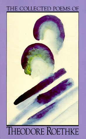 Collected Poems of Theodore Roethke   1991 (Reprint) edition cover