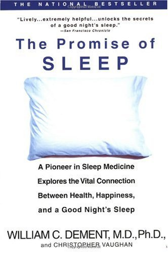 Promise of Sleep A Pioneer in Sleep Medicine Explores the Vital Connection Between Health, Happiness, and a Good Night's Sleep N/A edition cover