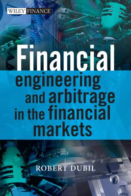 Financial Engineering and Arbitrage in the Financial Markets  2nd 2011 9780470746011 Front Cover