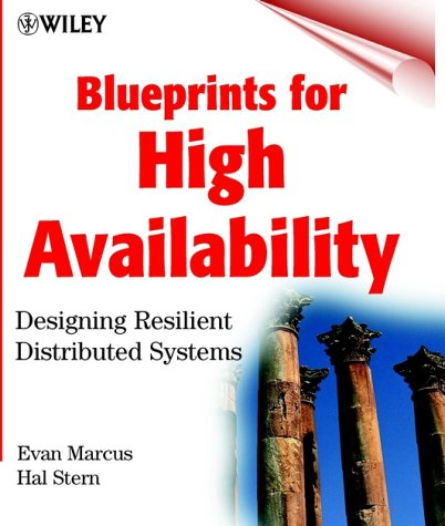 Blueprints for High Availability Designing Resilient Distributed Systems  2000 9780471356011 Front Cover