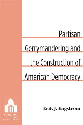 Partisan Gerrymandering and the Construction of American Democracy   2013 9780472119011 Front Cover