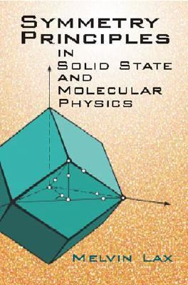 Symmetry Principles in Solid State and Molecular Physics   2001 9780486420011 Front Cover