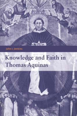 Knowledge and Faith in Thomas Aquinas  N/A 9780521044011 Front Cover