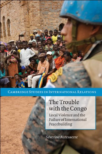 Trouble with the Congo Local Violence and the Failure of International Peacebuilding  2010 edition cover