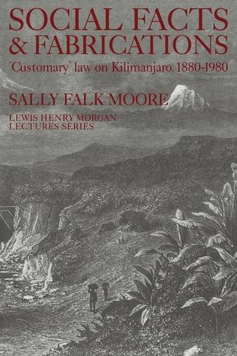 Social Facts and Fabrications Customary Law on Kilimanjaro, 1880-1980  1986 9780521312011 Front Cover