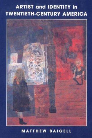 Artist and Identity in Twentieth-Century America   2001 9780521776011 Front Cover