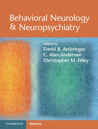 Behavioral Neurology and Neuropsychiatry   2013 9780521875011 Front Cover