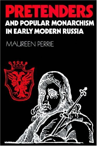 Pretenders and Popular Monarchism in Early Modern Russia The False Tsars of the Time and Troubles  2002 9780521891011 Front Cover
