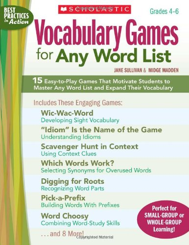 Vocabulary Games for Any Word List 15 Easy-to-Play Games That Motivate Students to Master Any Word List and Expand Their Vocabulary  2010 9780545101011 Front Cover