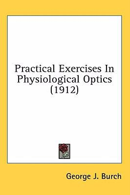 Practical Exercises in Physiological Optics  N/A 9780548915011 Front Cover
