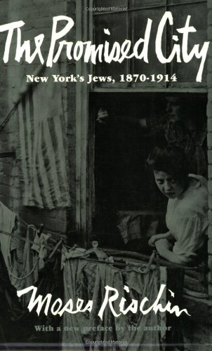 Promised City New York's Jews, 1870-1914 2nd 1977 (Revised) edition cover