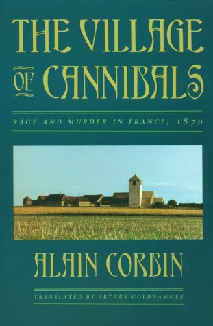 Village of Cannibals Rage and Murder in France 1870  1992 (Reprint) edition cover