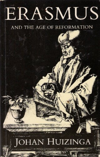 Erasmus and the Age of Reformation With a Selection from the Letters of Erasmus  1984 edition cover