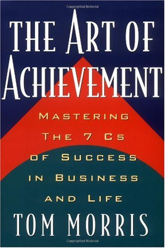 Art of Achievement Mastering the 7 Cs of Success in Business and Life  2001 edition cover