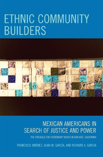 Ethnic Community Builders Mexican-Americans in Search of Justice and Power  2007 9780759111011 Front Cover